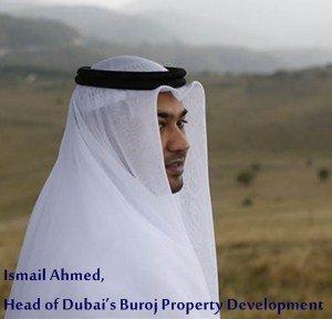Ismail Ahmed, head of Dubai's Buroj PropertyDevelopment